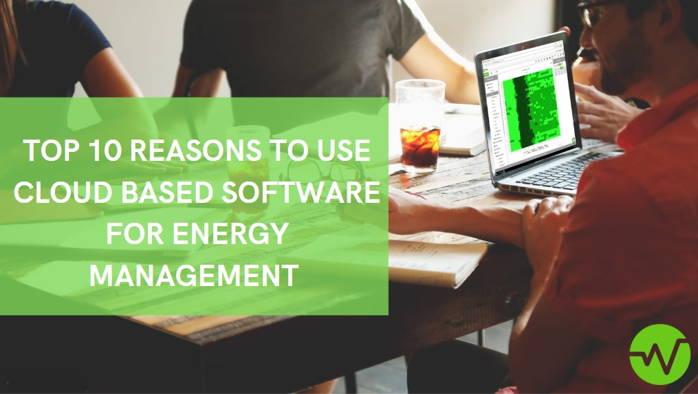 10 Reasons To A Use Cloud Based Energy Management Software